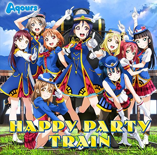 【早期購入特典あり】 「ラブライブ! サンシャイン!!」3rdシングル「HAPPY PARTY TRAIN」 (BD付) (CYaRon!ネームタグ全3種のうちランダム1種付)