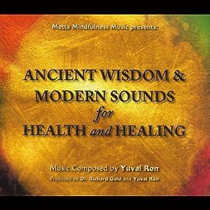Ancient Wisdom & Modern Sounds for Health & Healin