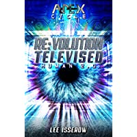 Re:volution Televised: The APEX Cycle #7 (Human2.0 Book 4) (English Edition)