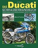 Das Ducati Schrauberhandbuch: Reparieren und Restaurieren leicht gemacht- Die Koenigswellen V-Twins 1971-1986