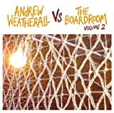 ANDREW WEATHERALL VS THE BOARDROOM VOL.2 [解説付き・国内盤]