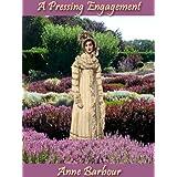 A Pressing Engagement: A Regency Romance