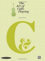 The Art of Cello Playing: A Complete Textbook Method for Private or Class Instruction by Louis Potter Jr.(1996-01-01)