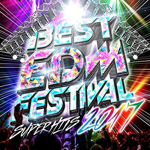 BEST EDM FESTIBAL -SUPER HITS ...