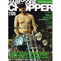 HARDCORE CHOPPER Magazine (ハードコア・チョッパー・マガジン) 2007年 05月号 [雑誌]