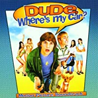 Dude, Where's My Car? (2000 Film)