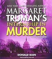 Margaret Truman's Internship in Murder (Capital Crimes)