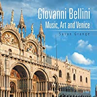 Giovanni Bellini: Music, Art and Venice