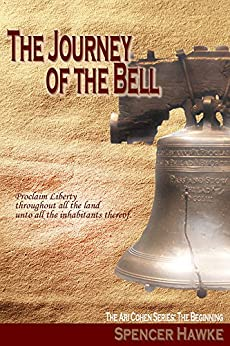 The Journey of the Bell: The Ari Cohen Series: The Beginning by [Hawke, Spencer]