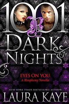 Eyes On You: A Blasphemy Novella by [Kaye, Laura]