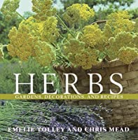 Herbs: Gardens, Decorations, and Recipes