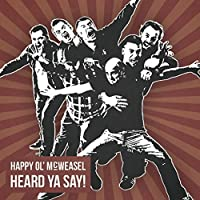 Heard Ya Say by HAPPY OL MCWEASEL (2015-11-25)