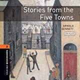 Stories from the Five Towns: 700 Headwords (Oxford Bookworms ELT)