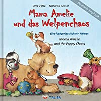 Mama Amelie und das Welpenchaos / Deutsch-Englisch: (Mama Amelie and the Puppy Chaos) Eine lustige Geschichte in Reimen