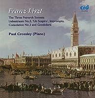 Franz Liszt: The 3 Petrarch Songs; Liebestraum No. 3; Un Sospiro; Impromptu; Consolation No. 3; Gondoliera by Crossley: pno............... (2009-05-01)