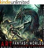 Fantasy Worlds. Art & Illustration (Digital Artworks by CHARRO + Photoshop Tutorial) (English Edition)
