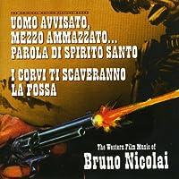 The Western Film Music of Bruno Nicolai / Uomo Avvisanto, Mezzo Ammazzato...Parola di Spirito Santo