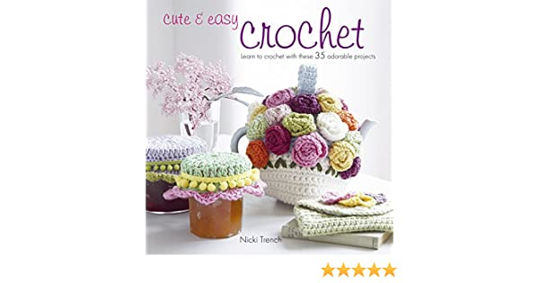 amazon co jp cute easy crochet learn to crochet with 35 adorable