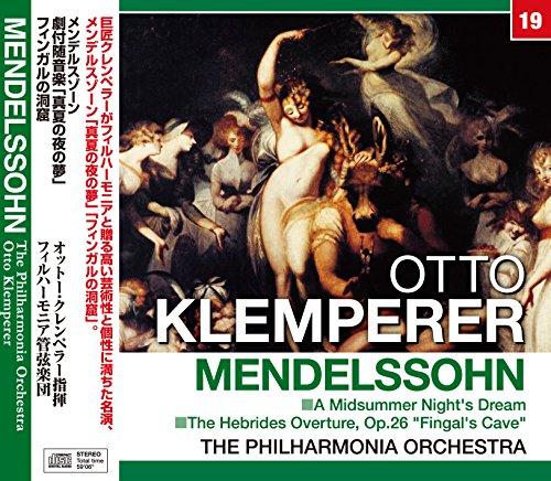 クレンペラー/メンデルスゾーン :劇付随音楽「真夏の夜の夢」・フィンガルの洞窟 (NAGAOKA CLASSIC CD)