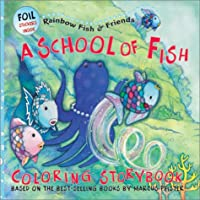 A School of Fish (Rainbow Fish and Friends)