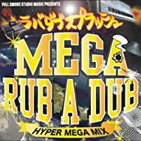RUB A DUB SPLASH HYPER MIX~メガラバダブ~