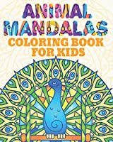 Animal Mandala Coloring Book for Kids: Lions, Elephants, Owls, Turtles, Cows, Cats, Wolves and More!