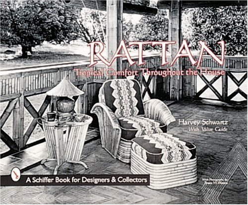 Rattan Furniture: Tropical Comfort Throughout the House (Schiffer Book for Collectors and Designers)