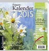 Frauen-Kalender 2015: ... fuer alle, die Freude an Bildern und meditativen Texten haben