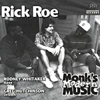 Monk's Modern Music by Rick Roe (2004-07-06)