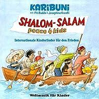 Shalom, Salam - peace4kids: Internationale Kinderlieder fuer den Frieden
