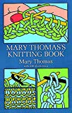Mary Thomas's Knitting Book (Dover Knitting, Crochet, Tatting, Lace)
