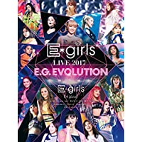 E-girls LIVE 2017 〜E.G.EVOLUTION〜2017