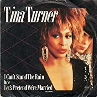 "I Can't Stand The Rain / Let's Pretend We're Married - Tina Turner 7"" 45"