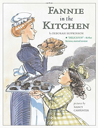 Fannie in the Kitchen: The Whole Story From Soup to Nuts of How Fannie Farmer Invented Recipes with Precise Measurementsの詳細を見る