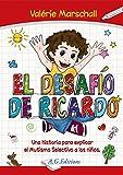 El desafìo de Ricardo: Una historia para explicar el Mutismo Selectivo a los ninos (Spanish Edition)