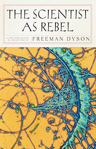 The Scientist as Rebel (New Yo...