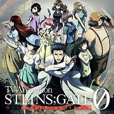 TVアニメ『シュタインズ・ゲート ゼロ』オリジナルサウンドトラック