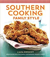 Southern Cooking Family Style: Menus & Recipes for Family Gatherings Grand & Small