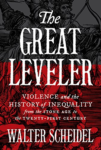 The great leveler violence and the history of inequality from the the great leveler violence and the history of inequality from the stone age to the fandeluxe Choice Image