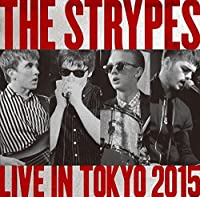 Live in Tokyo 2015 by STRYPES (2015-11-04)