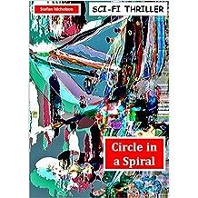 Circle in a Spiral: Sci-Fi Thriller