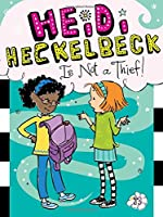 HEIDI H #13 IS NOT THIEF (Heidi Heckelbeck)