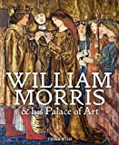 William Morris & His Palace of Art: Architecture, Interiors & Design at Red House