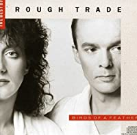 Birds of a Feather the Best of Rough Trade