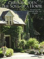 Chris Madden The Soul of a House: Decorating with Warmth, Style, and Comfort by Chris Casson Madden Sarah Elizabeth Palomba(2010-10-19)