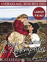 From Secrets to Redemption ***large Print Edition***: A Nebraska Mail Order Bride Series