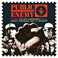 Most Of My Heroes Still Don't Appear On No Stamp by Public Enemy (2012-11-06)