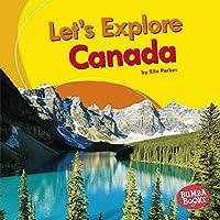 Let's Explore Canada (Bumba books: Let's Explore Countries)