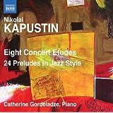 カプースチン:8つの演奏会用練習曲&24の前奏曲