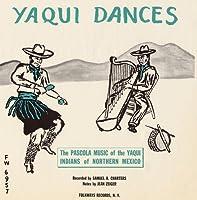 Yaqui Dances: Pascola Music of Yaqui Indians of No